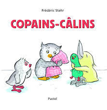Copains-câlins / Frédéric Stehr | Stehr, Frédéric (1956-....). Auteur