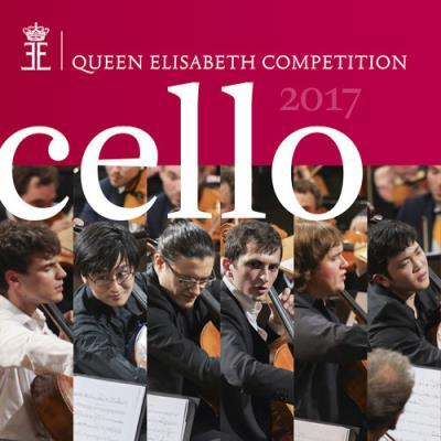 Cello 2017 : concours Reine Elisabeth 2017 / Victor Julien-Laferriere | Chostakovitch, Dimitri