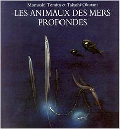 Les animaux des mers profondes / Momoaki Tomita   Tomita, Momoaki. Auteur