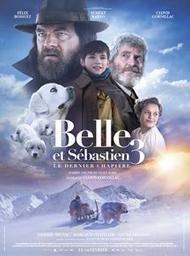 Belle et Sébastien 3 - Le dernier chapitre / Clovis Cornillac, réal.   Cornillac, Clovis (1967-....). Metteur en scène ou réalisateur. Acteur