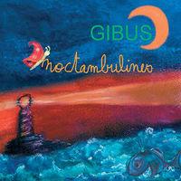 Noctambulines : chansons et poèmes pour apprivoiser la nuit / Gibus | Gibus. Auteur. Compositeur