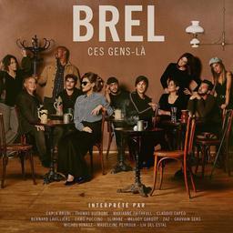Brel, ces gens-là / Jacques Brel | Brel, Jacques (1929-1978)