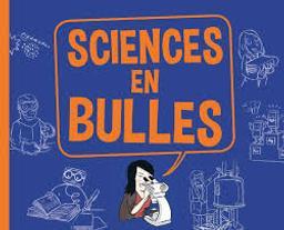 Sciences en bulles / Sciences pour tous |