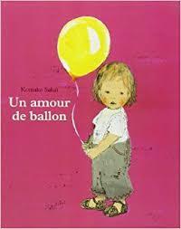 amour de ballon( Un) / Komako Sakaï   Sakai, Komako (1966-....). Auteur