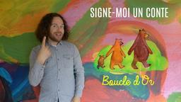 Signe-moi un conte : Boucle d'Or et les trois ours   Réseau des médiathèques de Massy. Collectivité éditrice