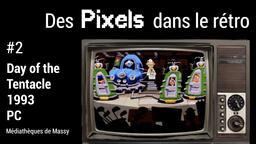 Day of the Tentacle (1993). 02 | Réseau des médiathèques de Massy. Collectivité éditrice
