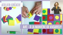 Atelier créatif : Art - à la manière de Vasarely (avec LSF) | Réseau des médiathèques de Massy. Collectivité éditrice