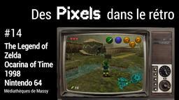 The Legend of Zelda - Ocarina of Time. 14 | Réseau des médiathèques de Massy. Collectivité éditrice