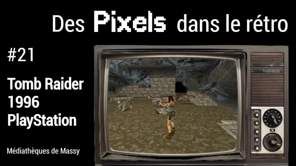 Tomb Raider (1996). 21 | Réseau des médiathèques de Massy. Collectivité éditrice