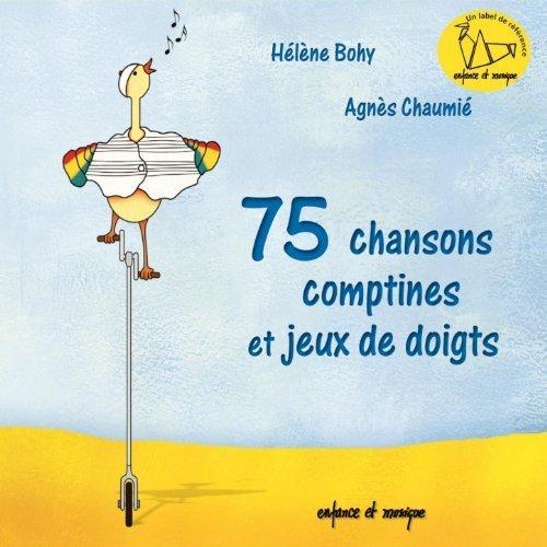 75 chansons, comptines et jeux de doigts / arr. Agnès Chaumié, Eric Perche | Chaumié, Agnès. Arrangeur. Chanteur