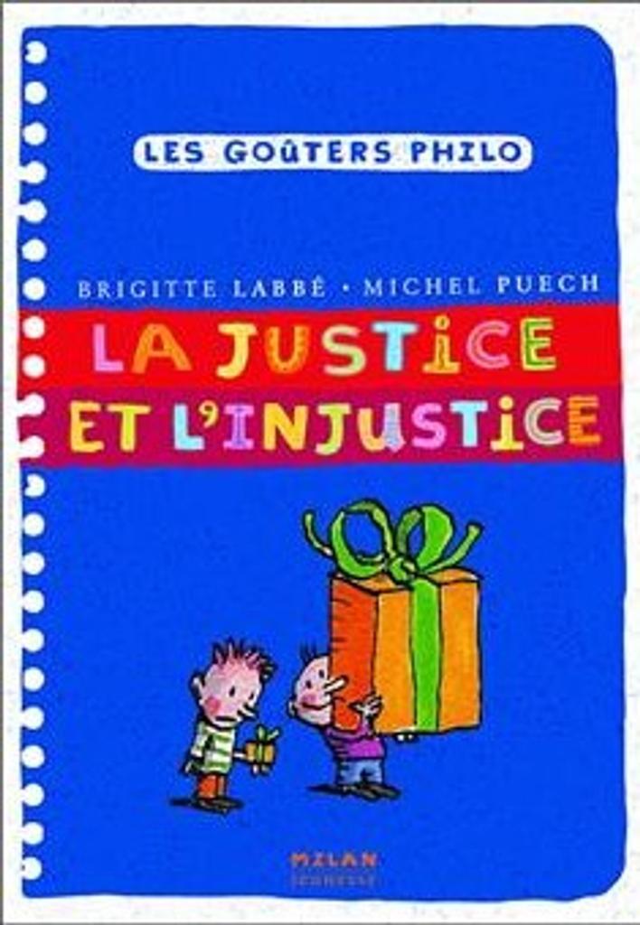 La justice et l'injustice / Brigitte Labbé, Michel Puech   Labbé, Brigitte (1960-....). Auteur