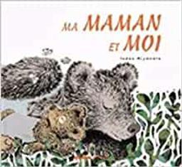 Ma maman et moi / Tadao Miyamoto | Miyamoto, Tadao (1947-....). Auteur