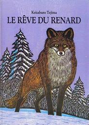 Le Rêve du renard / [texte et ill.] Keizaburo Tejima | Tejima, Keizaburō (1931-....). Auteur