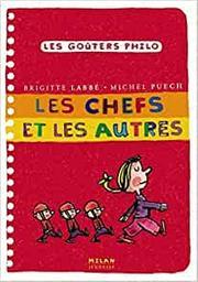 Les chefs et les autres / Brigitte Labbé, Michel Puech   Labbé, Brigitte (1960-....). Auteur