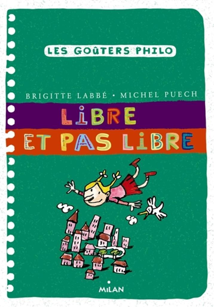 Libre et pas libre / Brigitte Labbé, Michel Puech   Labbé, Brigitte (1960-....). Auteur